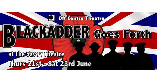 Blackadder goes forth off centre theatre